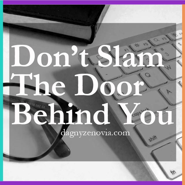 Don't Slam The Door Behind You via dagnyzenovia.com