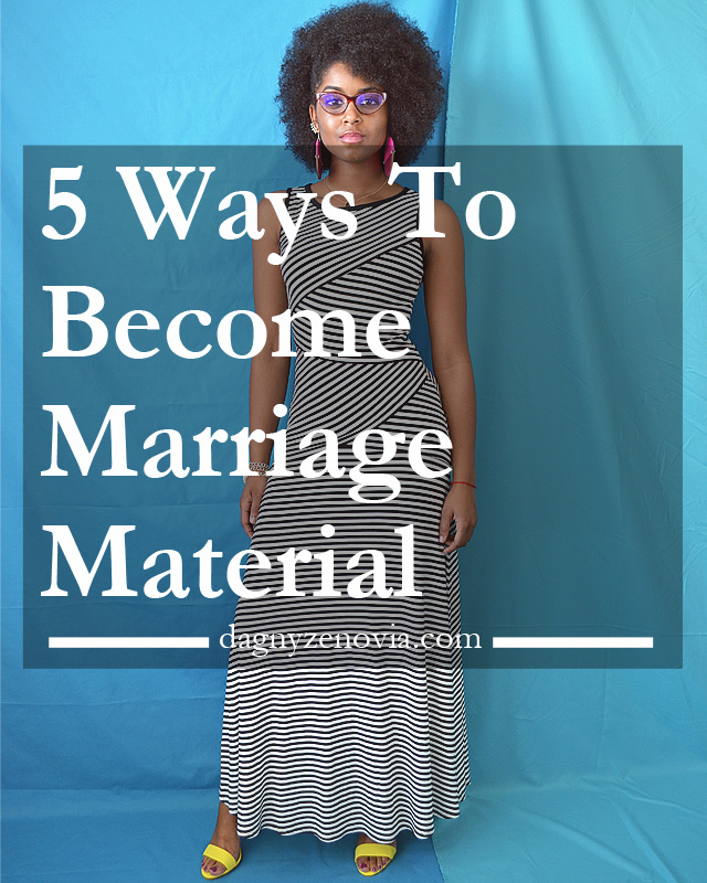 Dagny Zenovia: 5 Ways To Become Marriage Material